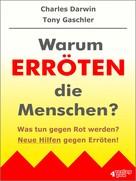 Tony Gaschler: Warum erröten die Menschen? Was tun gegen Rot werden? ★★★★