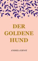 Andrea Ernst: Der Goldene Hund