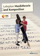 Verband deutscher Musikschulen e. V.: Lehrplan Musiktheorie und Komposition