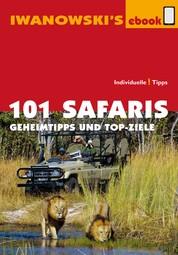 101 Safaris - Reiseführer von Iwanowski - Geheimtipps und Top-Ziele