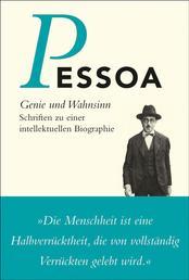 Genie und Wahnsinn - Schriften zu einer intellektuellen Biographie
