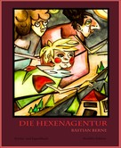 Bastian Berne: Die Hexenagentur ★★★★★