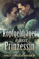 Inka Loreen Minden: Kopfgeldjäger küsst Prinzessin ★★★