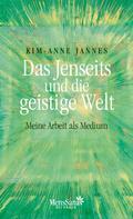 Kim-Anne Jannes: Das Jenseits und die geistige Welt ★★★★