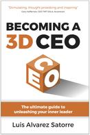 Luis Alvarez Satorre: Becoming a 3D CEO