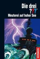 André Marx: Die drei ???, Meuterei auf hoher See (drei Fragezeichen)