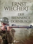 Ernst Wiechert: Der brennende Dornbusch
