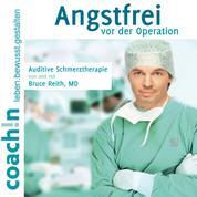 Angstfrei vor der Operation (Auditive Schmerztherapie)