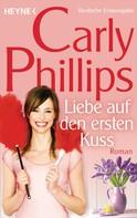 Carly Phillips: Liebe auf den ersten Kuss ★★★★