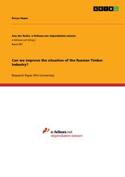 Can we improve the situation of the Russian Timber Industry?