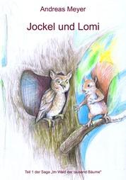 Jockel und Lomi - Im Wald der tausend Bäume