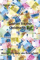 Thomas Werk: Drehen Sie den Geldhahn auf