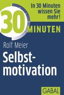 Rolf Meier: 30 Minuten Selbstmotivation ★★★★