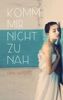 Erna Sassen: Komm mir nicht zu nah ★★★★