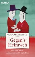 Wolfgang Rochmes: Gegen's Heimweh ★★★★
