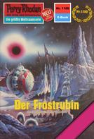 William Voltz: Perry Rhodan 1100: Der Frostrubin ★★★★★
