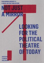 Not just a mirror. Looking for the political theatre today - Performing Urgency 1