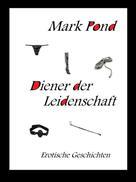 Mark Pond: Diener der Leidenschaft
