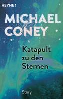 Michael Coney: Katapult zu den Sternen ★★