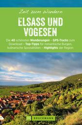 Bruckmanns Wanderführer: Zeit zum Wandern Elsass und Vogesen - 40 Wanderungen, Bergtouren und Ausflugsziele im Elsass und den Vogesen