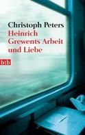 Christoph Peters: Heinrich Grewents Arbeit und Liebe ★★★