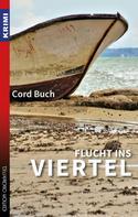 Cord Buch: Flucht ins Viertel