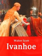 Ivanhoe - Historischer Roman (illustriert)
