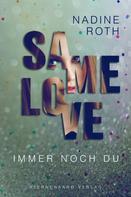 Nadine Roth: SAMe Love (Band 2): Immer noch du ★★★★
