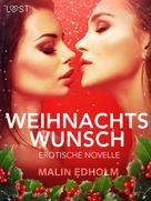 Malin Edholm: Weihnachtswunsch: Erotische Novelle