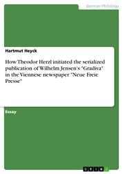"How Theodor Herzl initiated the serialized publication of Wilhelm Jensen's ""Gradiva"" in the Viennese newspaper ""Neue Freie Presse"""