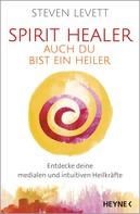 Steven Levett: Spirit Healer - Auch du bist ein Heiler ★★★★★