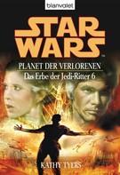 Kathy Tyers: Star Wars. Das Erbe der Jedi-Ritter 6. Planet der Verlorenen ★★★★