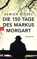 Ulrich Ritzel: Die 150 Tage des Markus Morgart ★★★