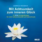 Gabriele Rossbach: Mit Achtsamkeit zum inneren Glück ★★★★