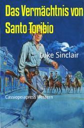 Das Vermächtnis von Santo Toribio - Cassiopeiapress Western