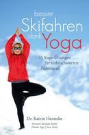 Katrin Dr. Henneke: Besser Skifahren dank Yoga