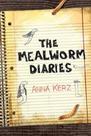Anna Kerz: The Mealworm Diaries