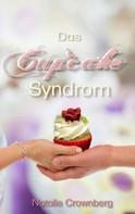 Natalie Crownberg: Das Cupcake Syndrom