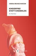 Verena Brunschweiger: Kinderfrei statt kinderlos ★★★★