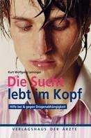 Kurt Wolfgang Leininger: Die Sucht lebt im Kopf ★★
