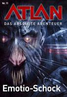 Perry Rhodan Redaktion: Atlan - Das absolute Abenteuer 11: Emotion-Schock ★★★★★