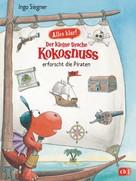 Ingo Siegner: Alles klar! Der kleine Drache Kokosnuss erforscht die Piraten ★★★★★