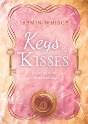 Keys and Kisses (Liebe ist eine Entscheidung 1 & 2)