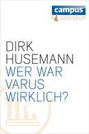 Dirk Husemann: Wer war Varus wirklich? ★★★★