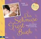 Antje Drössel: Das Schmuse-Trost-Buch