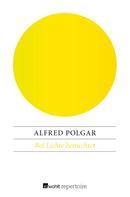 Alfred Polgar: Bei Lichte betrachtet
