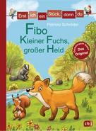 Patricia Schröder: Erst ich ein Stück, dann du - Fibo – Kleiner Fuchs, großer Held ★★★★★