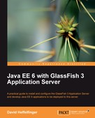 David Heffelfinger: Java EE 6 with GlassFish 3 Application Server