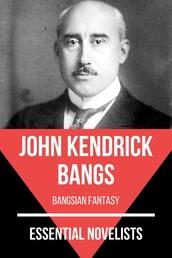 Essential Novelists - John Kendrick Bangs - bangsian fantasy