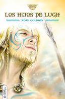 Noah Goldwin: Los hijos de Lugh